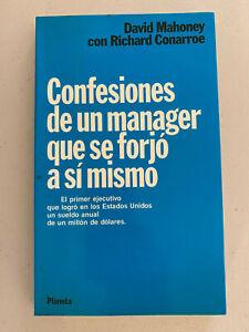 Confesiones de un manager que se forjo a si mismo por David Mohoney