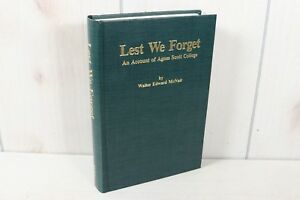 Lest We Forget An Account of Agnes Scott College History Book Development Info