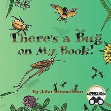 There's a Bug on My Book! by John Himmelman (2016)