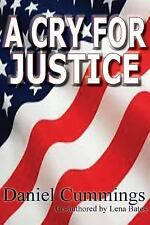 A Cry for Justice by Daniel Cummings and Lena Bates (2016, Paperback)