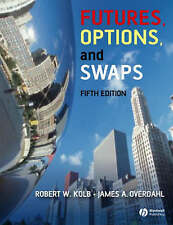 Futures, Options, and Swaps by James A. Overdahl, Robert W. Kolb (Hardback, 200…