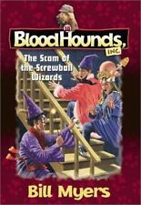 The Scam of the Screwball Wizards (Bloodhounds, Inc. #10) by Bill Myers