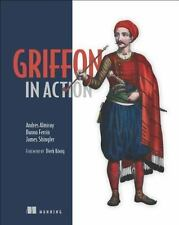 Griffon in Action: By Almiray, Andres, Ferrin, Danno, Shingler, James