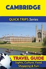 Cambridge Travel Guide (Quick Trips Series) : Sights, Culture, Food, Shopping...
