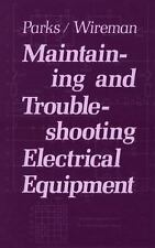 Maintaining and Troubleshooting Electrical Equipment by Parks, Roy