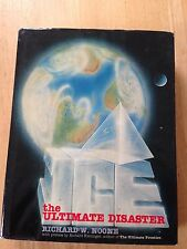 Ice: The Ultimate Disaster by Richard W Noone Hardcover 1982