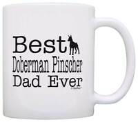 Dog Mug Best Doberman Pinscher Dad Ever Dog Puppy Supplies Coffee Mug Tea Cup