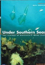 Under Southern Seas - The Ecology of Australia's Rocky Reefs - Neil Andrew HBDJ