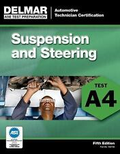 ASE Test Preparation - A4 Suspension and Steering by Delmar Learning Staff...