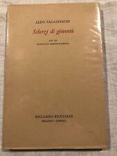 ALDO PALAZZESCHI SCHERZI DI GIOVENTU' Riccardo Ricciardi 1956 Prima Edizione