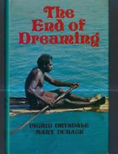THE END OF DREAMING  ...INGRID DRYSDALE & MARY DURACK