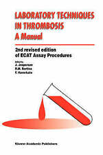 Laboratory Techniques in Thrombosis _ a Manual (2nd Revised Edition of Ecat Assa