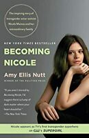 Becoming Nicole: The Inspiring Story of Transgender Actor-Activist Nicole Maines