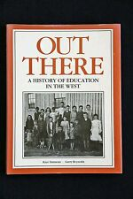 Out There HC/DJ history of education in western nsw lithgow to broken hill