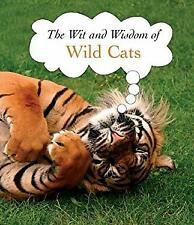 Wit and Wisdom of Wild Cats by Ulysses Brave