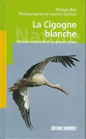 Livre la cigogne blanche Tristan Roi book