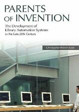 Parents of Invention: The Development of Library Automation Systems in-ExLibrary