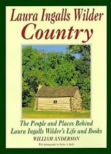 Laura Ingalls Wilder Country : The People and Places in Laura Ingalls Wilder's Life and Books by William Anderson (1995, Paperback)