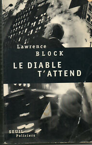 Lawrence Block Le diable t'attend Seuil