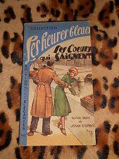 LES COEURS QUI SAIGNENT - Jehan d'Orbois - Ed. des Elégances, 1948 Heures bleues