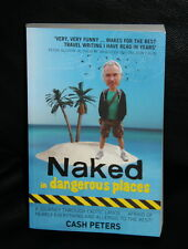 Book by CASH PETERS - Naked in dangerous places - A journey through exotic lands