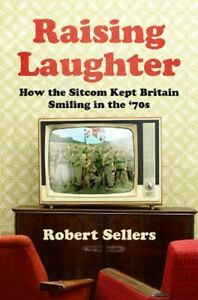 Raising Laughter: How the Sitcom Kept Britain Smiling in the '70s