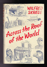 Wilfred Skrede - Across the Roof of the World - Travel Book Club 1954 - Himalaya
