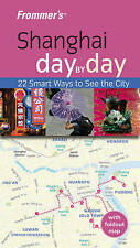Frommer's Shanghai Day by Day (Frommer's Day by Day - Pocket) by Graham Bond