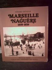 Detaille. MARSEILLE NAGUÈRE 1859-1939 (Bouches-du-Rhône. Provence. Monographie)