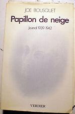 POESIE/PAPILLON DE NEIGE/JOE BOUSQUET/JOURNAL 1939-1942/ED VERDIER/1980/M.NADEAU