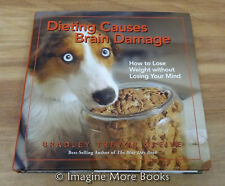 Dieting Causes Brain Damage by Bradley Trevor Greive ~Humorous Gift, Weight Loss