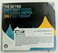 The Go Find, Everybody Knows Its Gonna Happen Only Not Tonight UK Import CD NEW