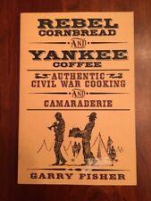 SIGNED Rebel Cornbread & Yankee Coffee. Authentic Civil War Cooking Camaraderie
