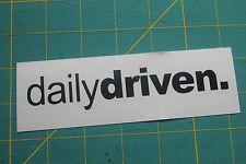 Daily Driven Sticker Decal JDM illest Tuning Honda Mazda Subaru Window Bumper