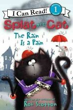 Splat the Cat: The Rain Is a Pain: 1 (I Can Read! Splat the Cat - Level 1 (Quali