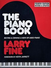 THE PIANO BOOK BUYING & OWNING A NEW OR USED PIAN0 -Larry Fine  4th ed.