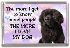 "Newfoundland Dog Fridge Magnet ""THE MORE I LOVE MY DOG""  by Starprint"