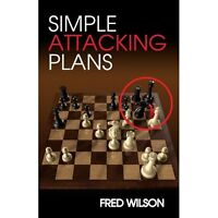 Simple Attacking Plans. By Fred Wilson. NEW CHESS BOOK