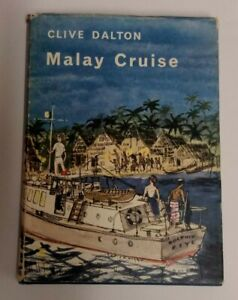 Clive  Dalton  Malay  Cruise  Hardback  1st  Edition  1964