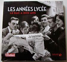 LES ANNÉES LYCÉE Le bac a 200 ans