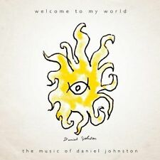 Daniel Johnston |  Welcome to My World  |   CD 2009   |  The Music of
