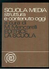 MENCARELLI SCUOLA MEDIA STRUTTURA E CONTENUTO OGGI LA SCUOLA 1979 SCUOLA D'OGGI