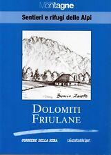 Meridiani Montagne.Sentieri e Rifugi delle Alpi 22.Dolomiti Friulane