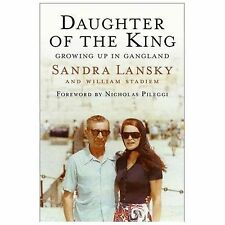 Daughter of the King : Growing up in Gangland by William Stadiem and Sandra Lans