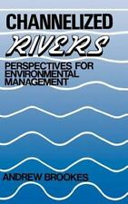 Channelized Rivers : Perspectives for Environmental Management by Andrew...