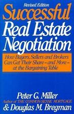 The Common-Sense Guide to Successful Real Estate Negotiation: How Buyers,