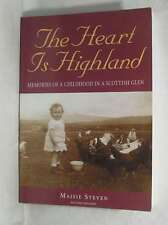 The Heart is Highland: Memories of a Childhood in a Scottish Glen, Steven, Maisi