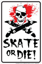 Skate Or Die - 8x12 metal sign - for skateboard fans