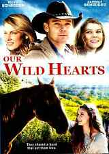 Our Wild Hearts (DVD 2013) Ricky Schroder, horses family Sierra Nevada mountains