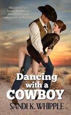 BALLANDO con un cowboy, Tascabile da Whipple, SANDI K., come nuovo utilizzato, libero SH.
